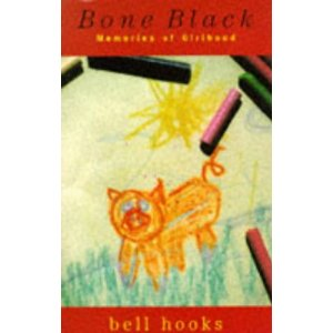 bell hooks Bone Black Memories of Girlhood, 1996